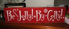 Primitive Christmas Sign Be Jolly! By Golly! Red White Snowflakes Peppermint | eBay