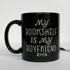 23 Awesome Mugs Only Book Nerds Will Appreciate--- I have to admit that this is cute