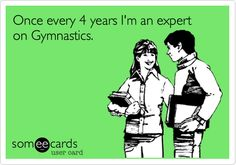 Once every 4 years I'm an expert on Gymnastics.