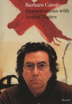 Conversations with Antonio Tapies  The author has condensed hundreds of hours of her conversations with Spain's leading contemporary artist, and neatly assembled them in thematic chapters.
