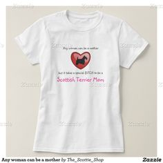 Any woman can be a mother t-shirt