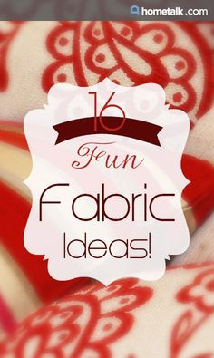 Awesome things you can do with fabric! (Even leftover scraps!)