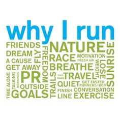 Many reasons why I run.  What is your reason?