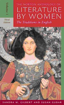 The Norton anthology of literature by women : the traditions in English / [compiled by] Sandra M. Gilbert, Susan Gubar