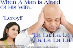 When A Man Is Afraid Of His Wife