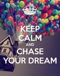 keep calm andere chase your dream!👌👌👍👍