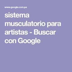 sistema musculatorio para artistas - Buscar con Google