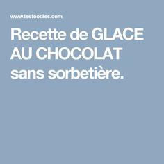 Recette de GLACE AU CHOCOLAT sans sorbetière.