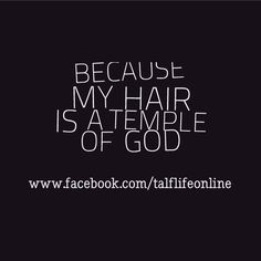 Because My Hair is a Temple of God! Black Hair Quotes, Hair Quotes Images, Natural Hair Quotes, Curly Hair Styles, Natural Hair Styles, Love Natural, Super Natural, New Natural Hairstyles, Hair Affair