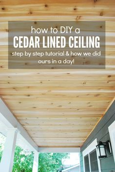 To: A DIY Cedar Lined Porch Ceiling How To: A DIY Cedar Lined Porch Ceiling. I want to do this in my master bedroom closet.How To: A DIY Cedar Lined Porch Ceiling. I want to do this in my master bedroom closet. Porch Ceiling, Plank Ceiling, Wood Ceilings, Deck Ceiling Ideas, Railing Ideas, Pergola Ideas, Up House, House With Porch, Balcony House