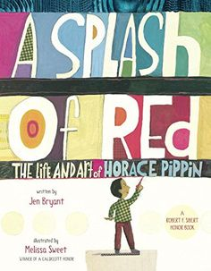 A Splash of Red: The Life and Art of Horace Pippin (Orbis Pictus Award for Outstanding Nonfiction for Children (Awards)) by Jen Bryant http://smile.amazon.com/dp/0375867120/ref=cm_sw_r_pi_dp_IiHfxb1PX19K9