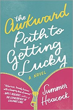 The Awkward Path to Getting Lucky: A Novel: Summer Heacock: 9780778330851: Amazon.com: Books