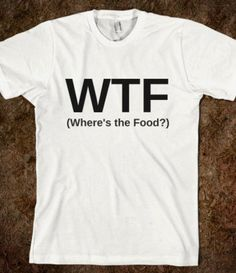 wtf where's the food? - glamfoxx.com on Wanelo