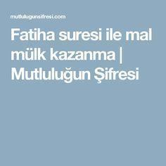 Fatiha suresi ile mal mülk kazanma   Mutluluğun Şifresi