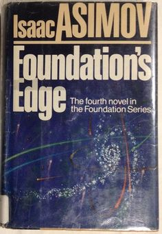 Foundation's Edge by Isaac Asimov (1982, Hardcover) 1st Ed #4 - Foundation Ser.