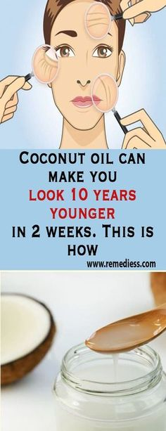 COCONUT OIL CAN MAKE YOU LOOK 10 YEARS YOUNGER IF YOU USE IT FOR TWO WEEKS THIS WAY