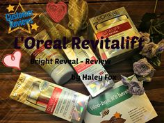 L'Oreal Revitalift Review by Haley Fox @LOrealParisUSA, #BrightReveal and #GotItFree.
