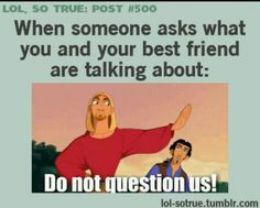 Haha! All the time!(: