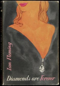 "books0977: "" Diamonds Are Forever. James Bond # 4. Ian Fleming. Cover artist: Pat Marriott. Jonathan Cape, 1956. First edition. Original dust jacket. An international diamond-smuggling pipeline has opened up and the British Treasury wants to know..."