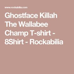 Ghostface Killah The Wallabee Champ T-shirt - 8Shirt - Rockabilia