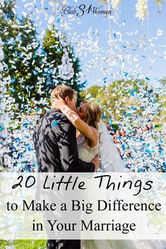 What goes into a joyful and loving marriage? So much is made up of these small things. So beloved bride -whether newly married or not- here's a gift for you! 20 Little Things That Make a Big Difference in your Marriage ~Club31Women