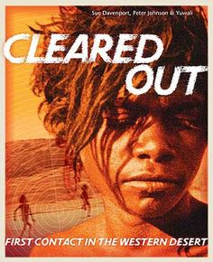 Cleared Out: First Contact in the Western Desert by Sue Davenport, Peter Johnson  Yuwali.  Can be used with the DVD, Contact.