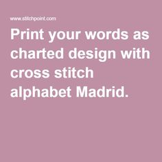 I can't recommend this website highly enough. Perfect, fancy, cursive writing for a cross stitch creation