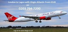 Today get best deals for London to Lagos Flights with Virgin Atlantic on Feego.co.uk. So Call Now on 0203 794 7200.