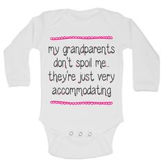 My Grandparents Don't Spoil Me... They're Just Very Accommodating Funny Kids Onesie