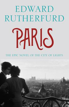 "Paris by Edward Rutherfurd |   ""...from the building of Notre Dame to the dangerous machinations of Cardinal Richlieu; from the glittering court of Versailles to the violence of the French Revolution... to the Nazi occupation, the heroic efforts of the French Resistance, and the 1968 student revolt."""