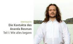 Die Kontakte des Ananda Bosman (1) - Wie alles begann (Clip)