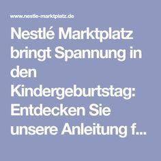 Nestlé Marktplatz bringt Spannung in den Kindergeburtstag: Entdecken Sie unsere Anleitung für eine Schatzsuche für den Kindergeburtstag der besonderen Art!