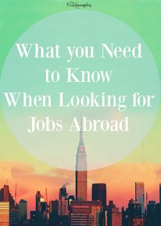 What you Need to Know When Looking for Jobs Abroad