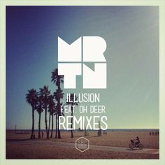 MRTN - Illusion Remixes  December 2014