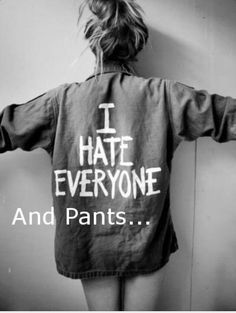 No pants are the best pants(;