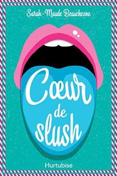 Coeur de slush book by Sarah-Maude Beauchesne Lus, Ya Books, Good Skin, Novels, About Me Blog, Reading, Maude, Ketchup, Lectures