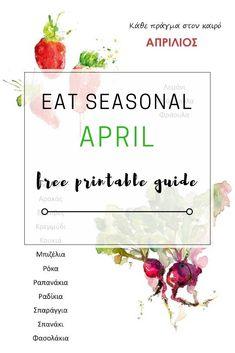 Τα φρούτα και λαχανικά του Απριλίου & δωρεάν εκτυπώσιμος οδηγός για να τον κρεμάσεις στο ψυγείο σου - Edit your Life Magazine Eat Seasonal, Life Magazine, Printables, Print Templates