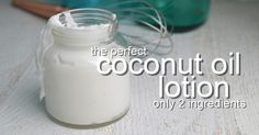 Coconut Oil Lotion Recipe - ONLY 3 INGREDIENTS!
