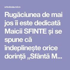 "Rugăciunea de mai jos îi este dedicată Maicii SFINTE și se spune că îndeplinește orice dorință ""Sfântă Maria, mă îndrept plin de încredere… Prayer Board, Good To Know, Knowing You, Food To Make, Diy And Crafts, Prayers, Spirituality, Positivity, Feelings"