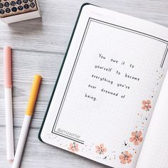 You owe it to yourself to become everything you've ever dreamed of being — Happy weekend, lovelies ✨ . Bullet Journal Quotes, Bullet Journal 2020, Bullet Journal Writing, Bullet Journal Inspo, Bullet Journal Spread, Bullet Journal Layout, Bullet Journal Ideas Pages, Journal Notebook, Journals
