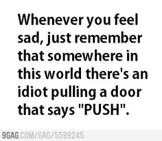 Whenever you feel sad...