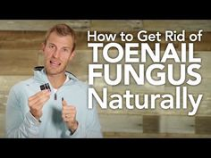 How to Get Rid of Toenail Fungus Naturally - YouTube