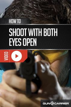 How to Shoot with Both Eyes Open | Gun Shooting Skills Tips and Techniques by Gun Carrier http://guncarrier.com/shoot-with-both-eyes-open/