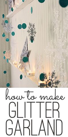 How to make a glitter garland simply by using paper, string, and a glue gun.