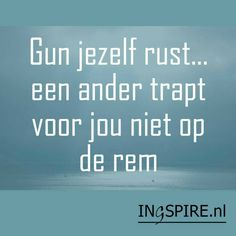 Gun jij jezelf rust? Doe dat. Je leven is te kort om niet te genieten. #neemdetijd #rustigaandoen www.suzanneabels.com