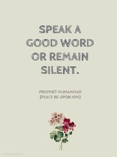 Speak a good word or remain silent. Please!