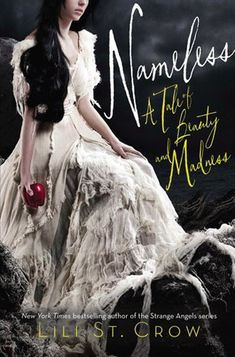 Cover Reveal: Nameless (Tales of Beauty & Madness #1)  by Lili St. Crow. Coming 12/2012