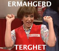 812223b0f566e40f1f732a0efa2a7654 jessica moore ermahgerd ha ha!!!! i'm still laughing an hour later! d ~ dr target lady