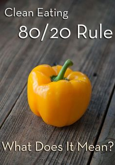 Clean eating has an 80/20 rule! What does it really mean?