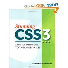 Stunning CSS3: A Project-Based Guide to the Latest in CSS ( Zoe Mickley Gillenwater)